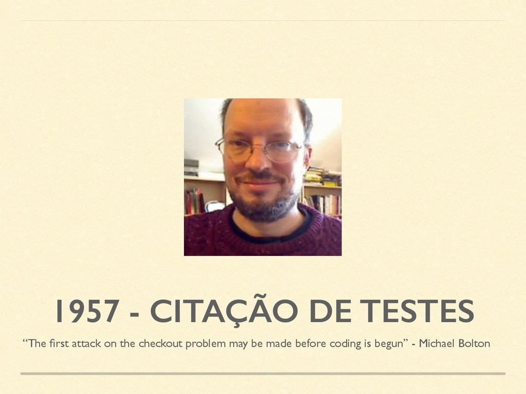 """1957 - CITAÇÃO DE TESTES """"The first attack on th..."""