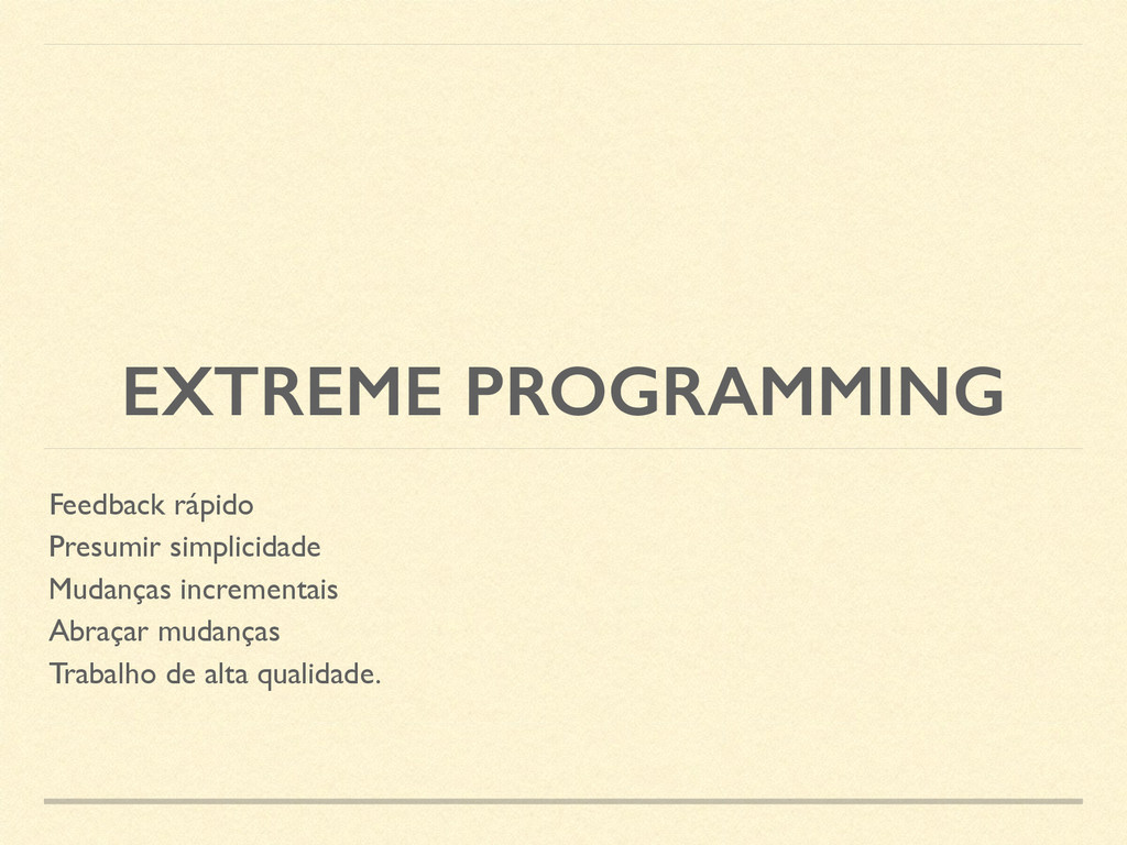 EXTREME PROGRAMMING Feedback rápido  Presumir...