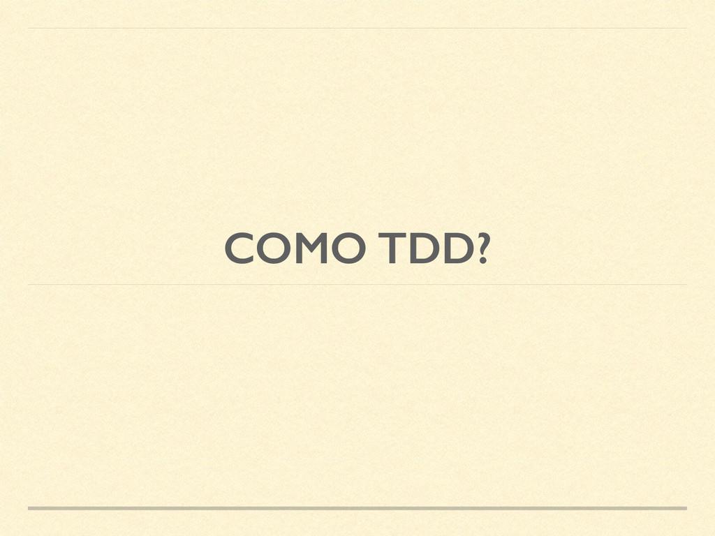 COMO TDD?