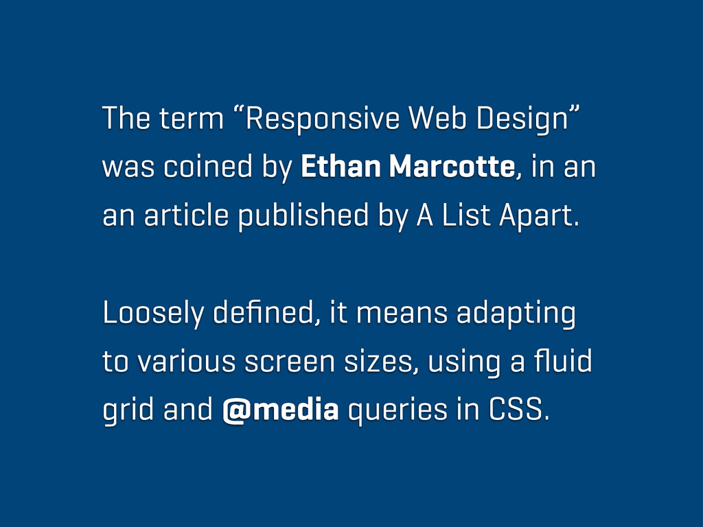 "The term ""Responsive Web Design"" was coined by ..."