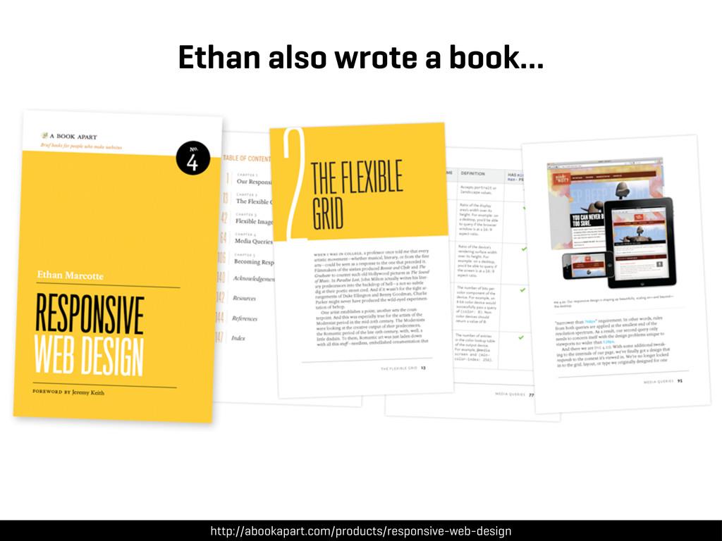 Ethan also wrote a book… http://abookapart.com/...