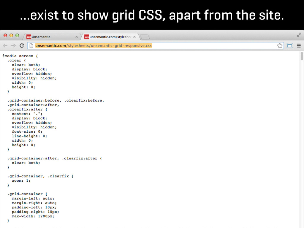 …exist to show grid CSS, apart from the site.