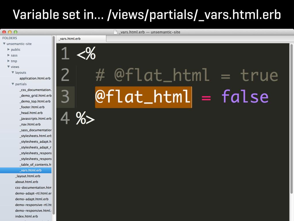 Variable set in… /views/partials/_vars.html.erb