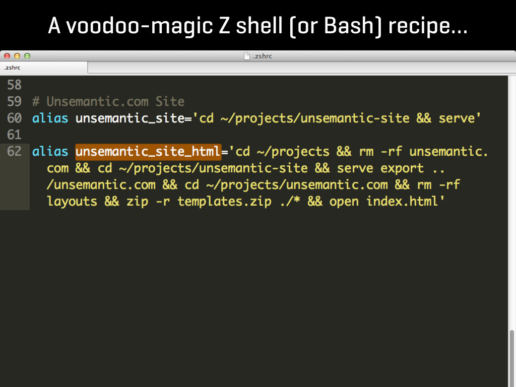A voodoo-magic Z shell (or Bash) recipe…