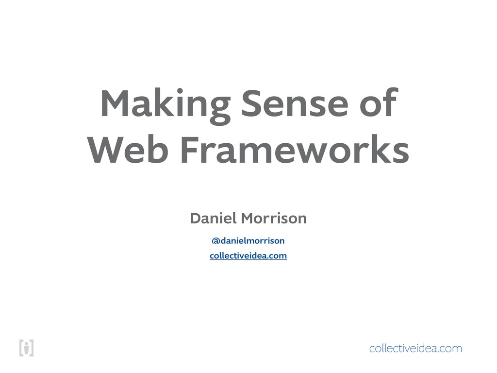 collectiveidea.com Making Sense of Web Framewor...