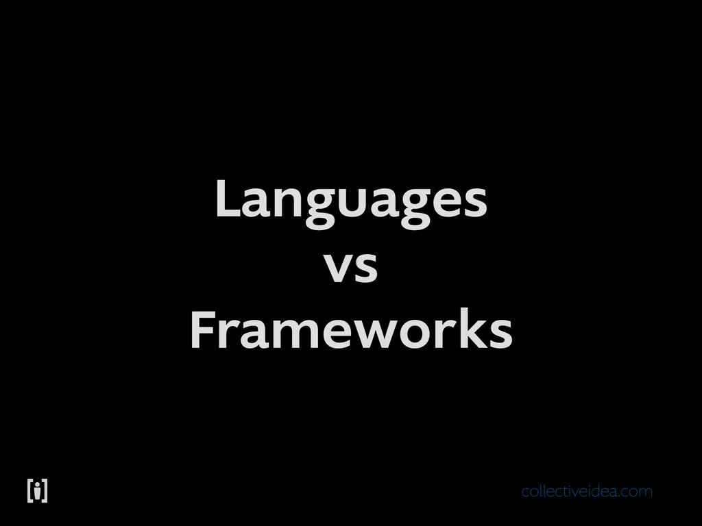 collectiveidea.com Languages vs Frameworks