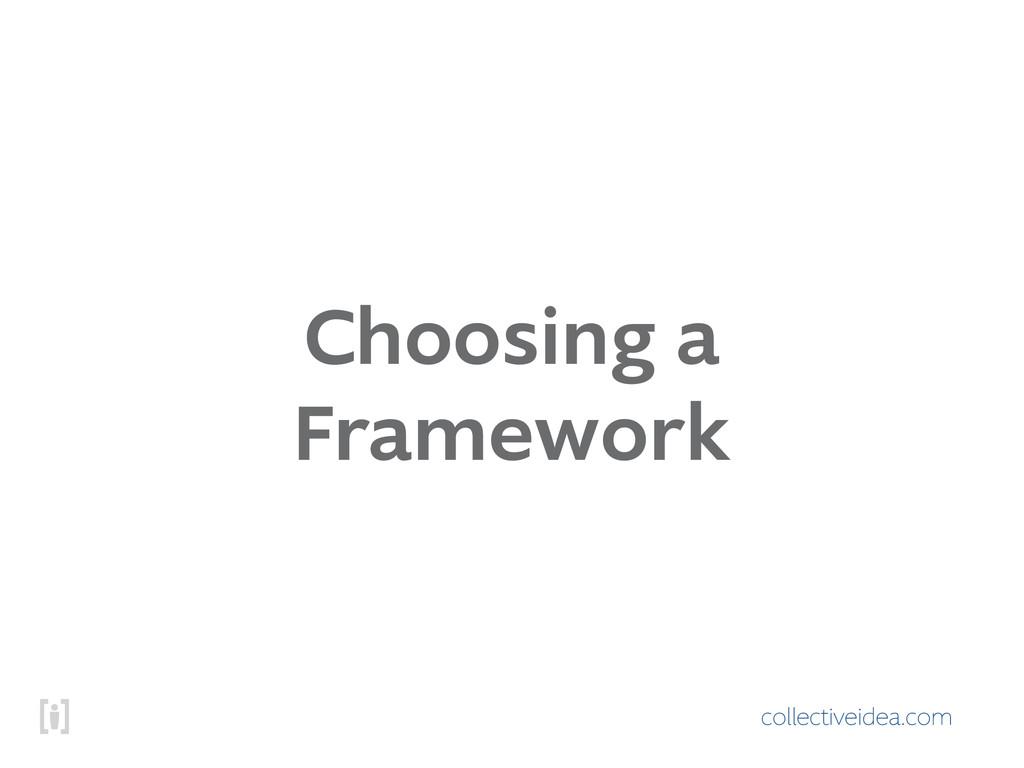 collectiveidea.com Choosing a Framework
