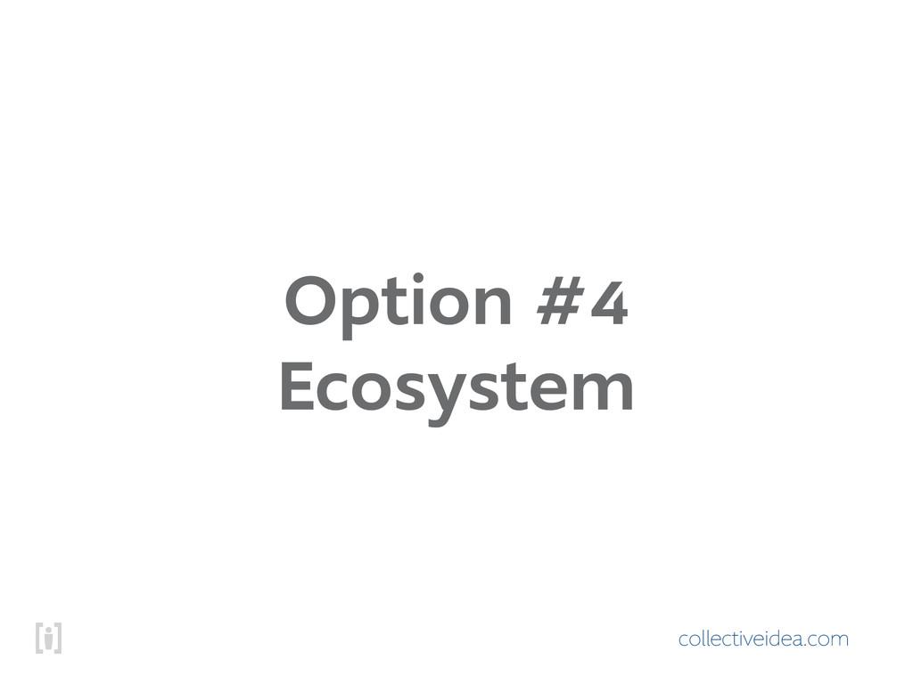 collectiveidea.com Option #4 Ecosystem