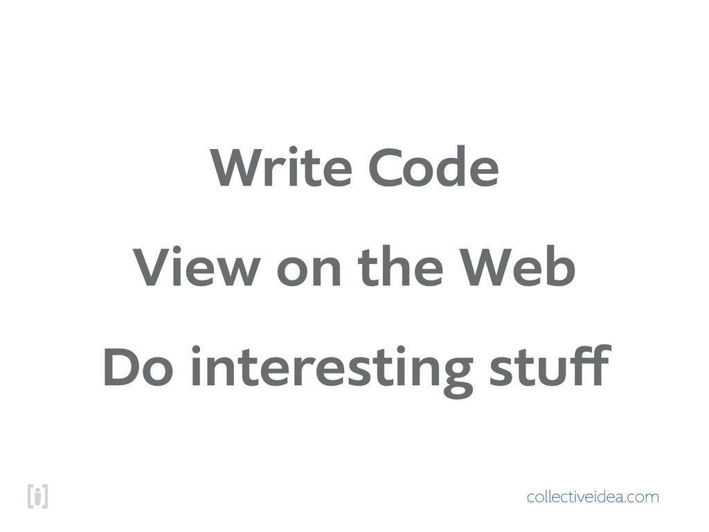 collectiveidea.com Write Code View on the Web D...