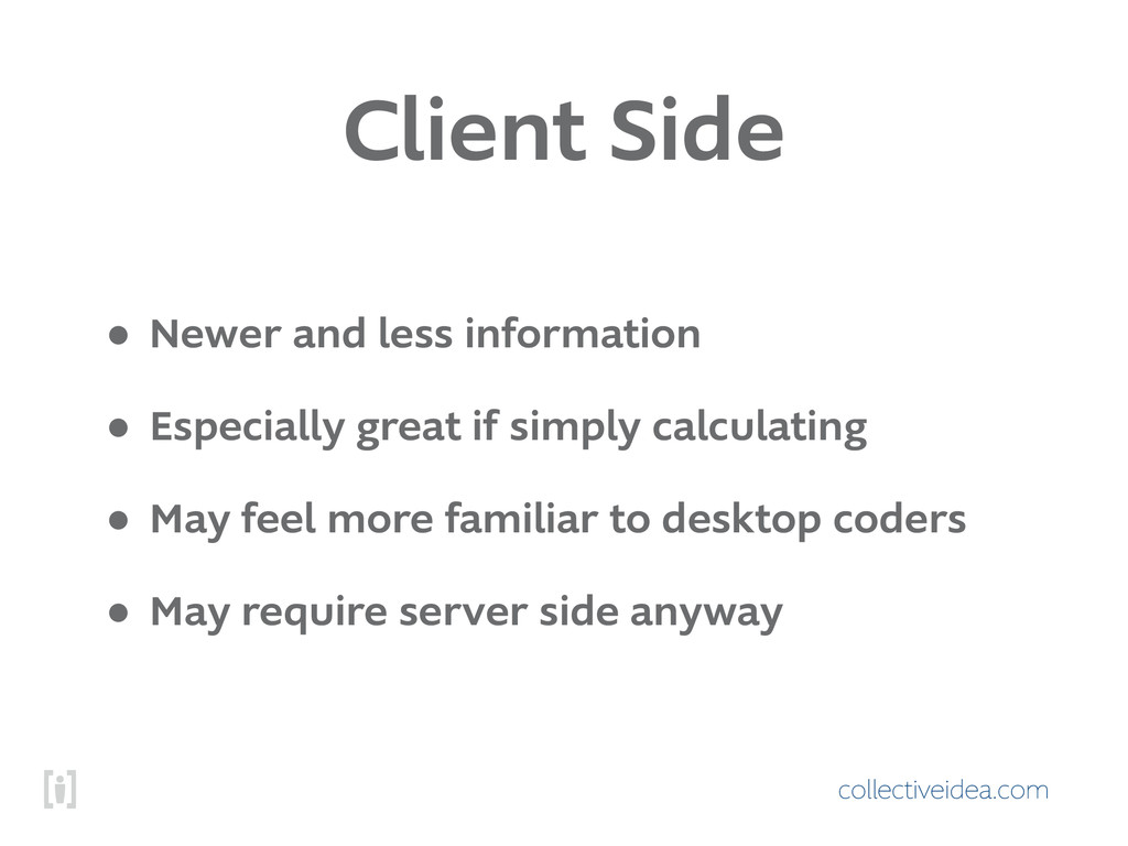 collectiveidea.com Client Side • Newer and less...