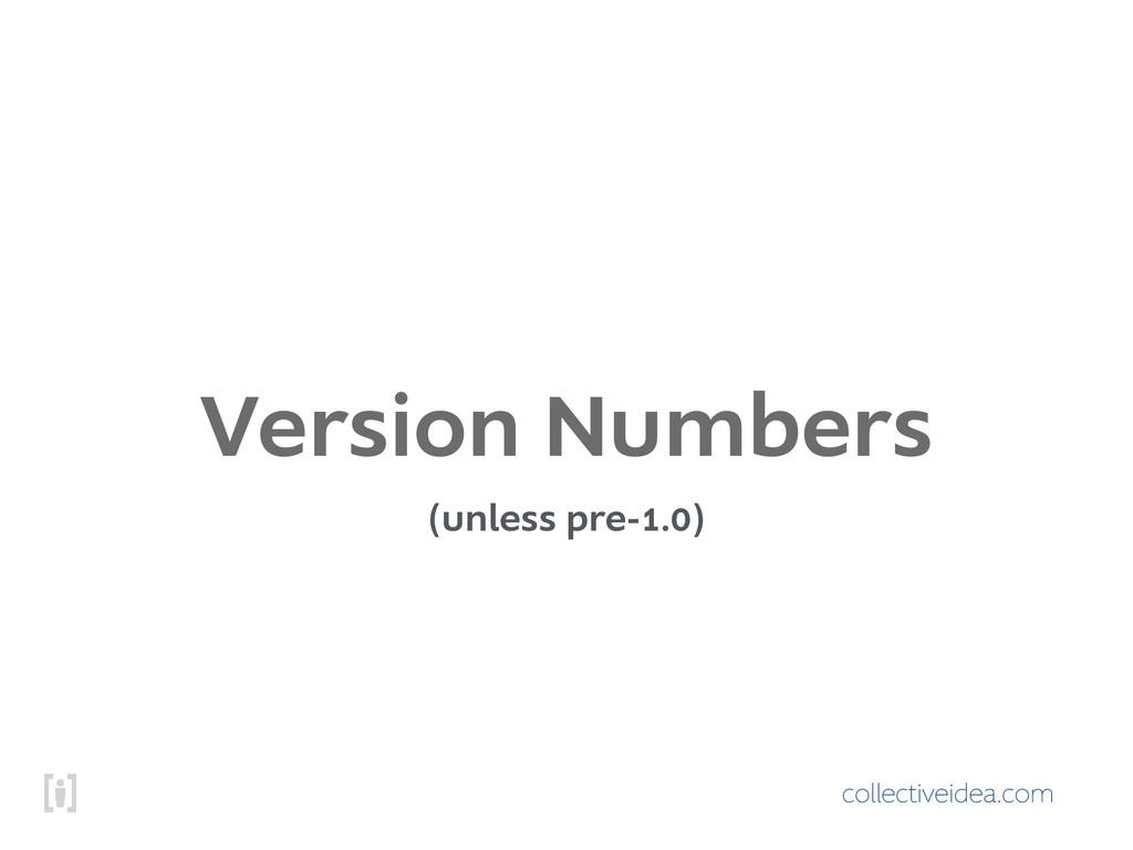 collectiveidea.com Version Numbers (unless pre-...