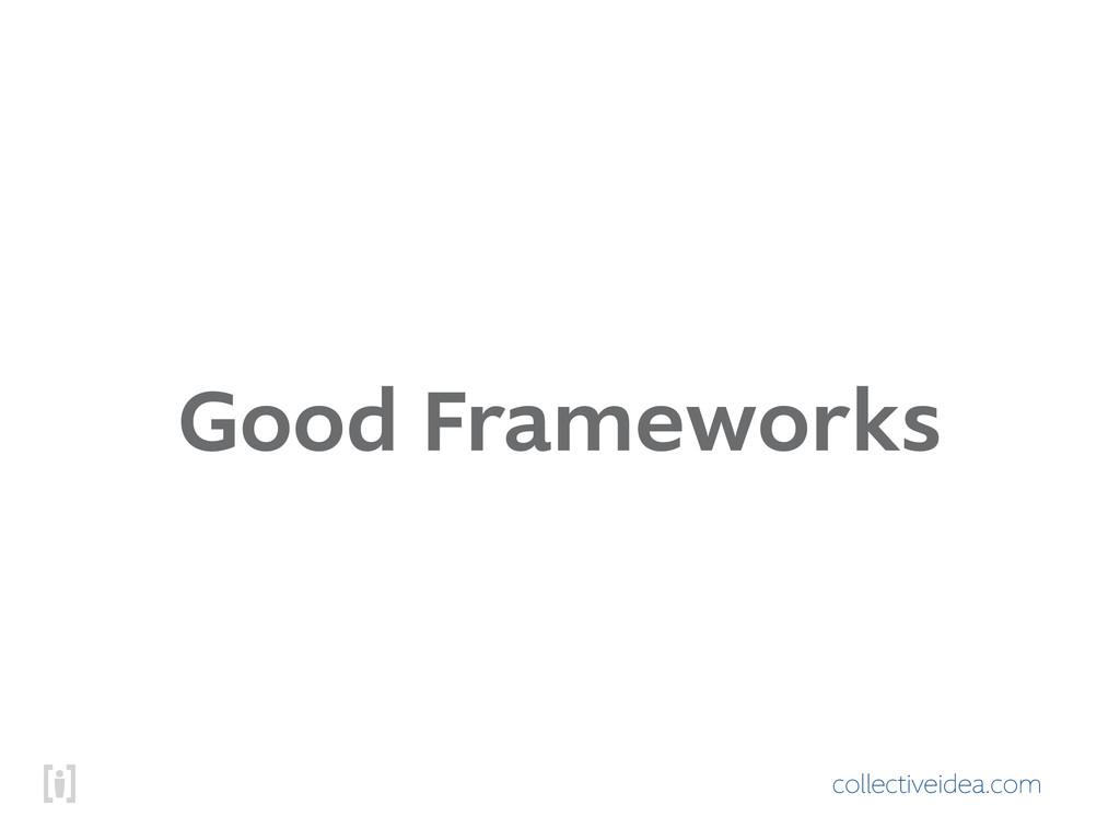 collectiveidea.com Good Frameworks