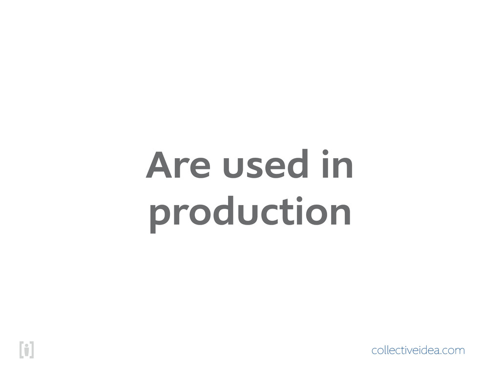 collectiveidea.com Are used in production