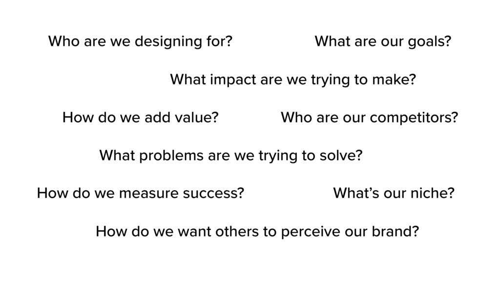 What impact are we trying to make? What problem...