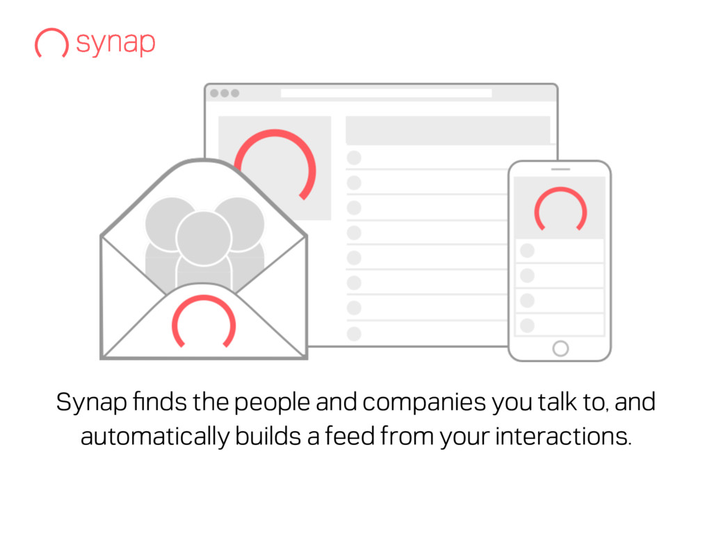 Synap finds the people and companies you talk to...