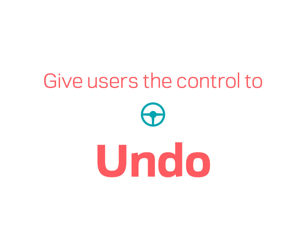 Give users the control to Undo