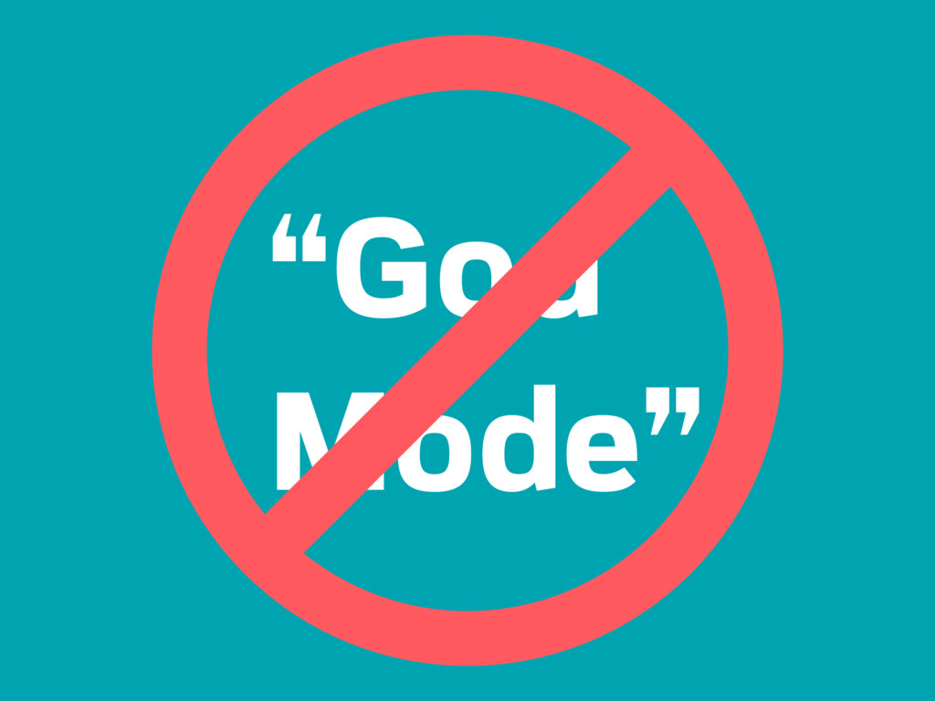 """God Mode"""