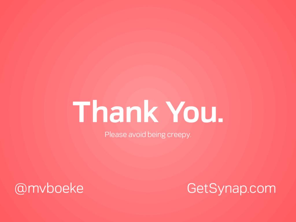 Thank You. @mvboeke GetSynap.com Please avoid b...