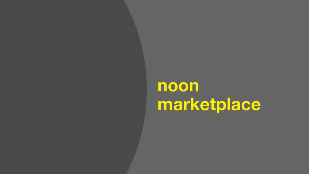 noon marketplace
