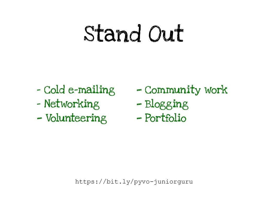 Stand Out - Cold e-mailing - Networking - Volun...