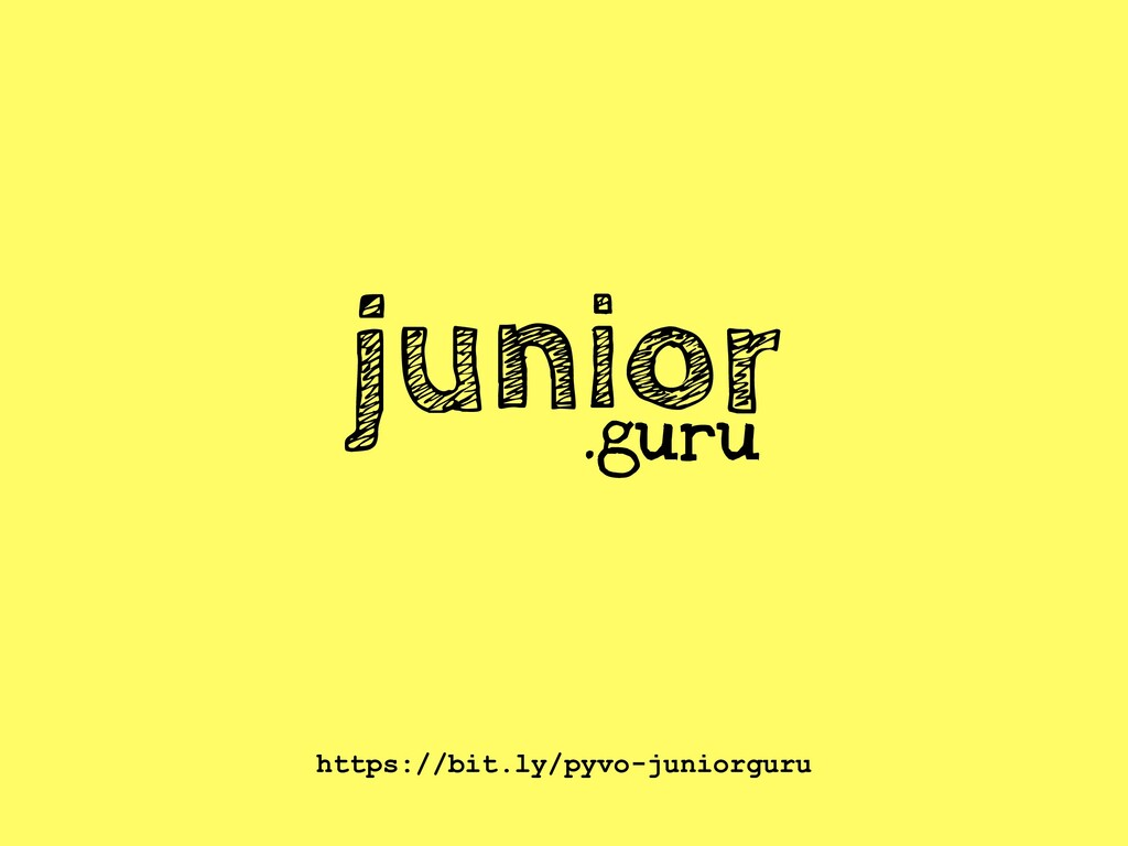 junior .guru https://bit.ly/pyvo-juniorguru