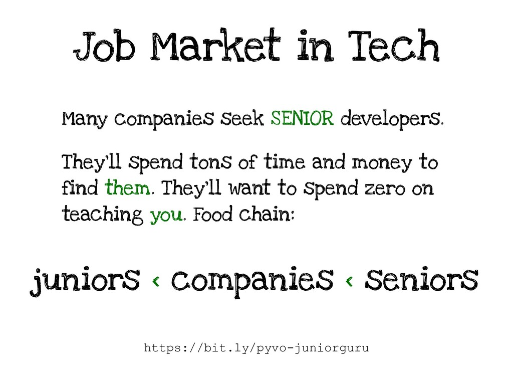Job Market in Tech Many companies seek SENIOR d...
