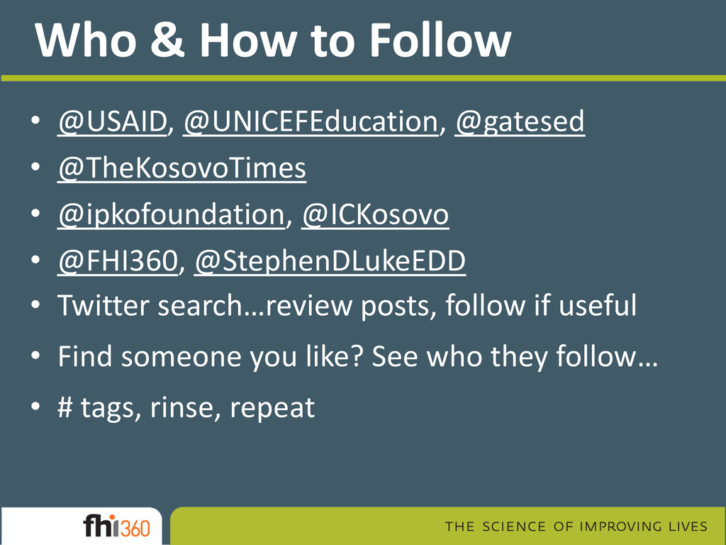 Who & How to Follow • @USAID, @UNICEFEducation,...