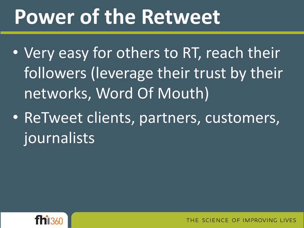 Power of the Retweet • Very easy for others to ...