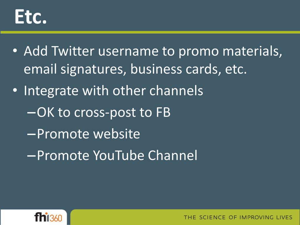 Etc. • Add Twitter username to promo materials,...