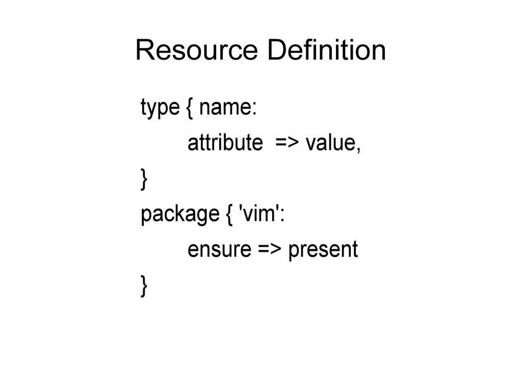 Resource Definition type { name: attribute => v...