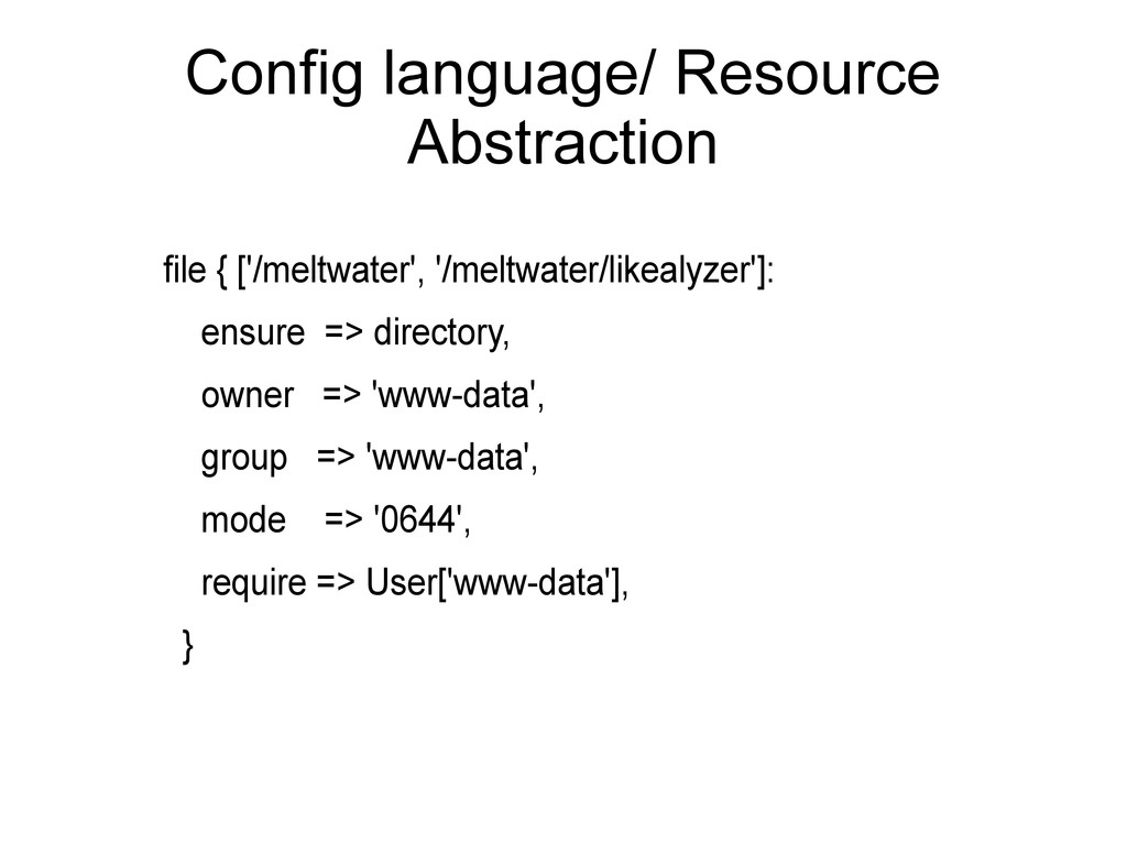 Config language/ Resource Abstraction file { ['...