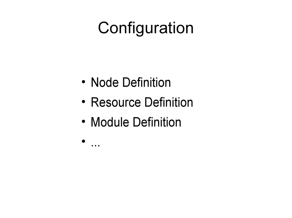 Configuration ● Node Definition ● Resource Defi...