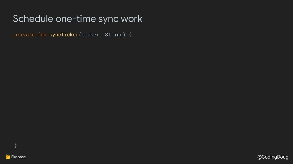@CodingDoug Schedule one-time sync work private...