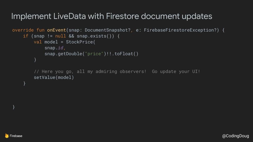 @CodingDoug Implement LiveData with Firestore d...