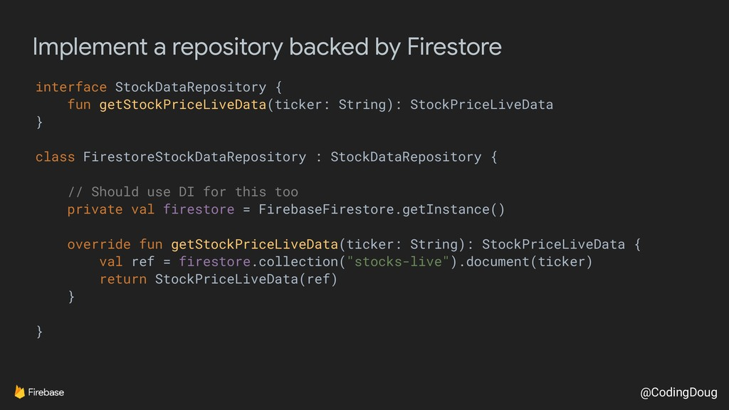 @CodingDoug Implement a repository backed by Fi...