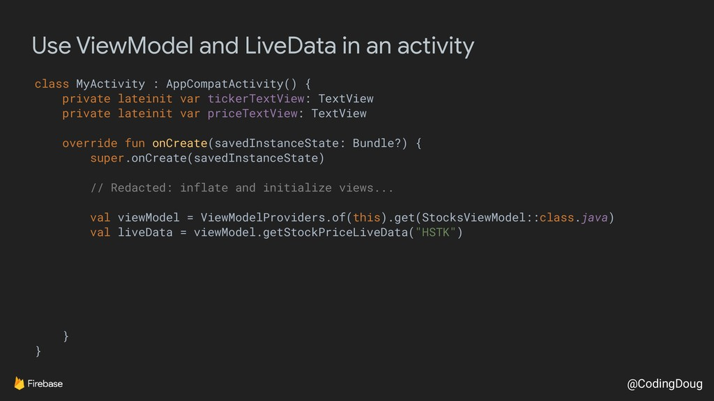 @CodingDoug Use ViewModel and LiveData in an ac...
