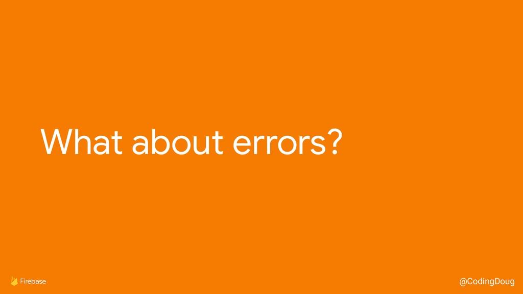 @CodingDoug What about errors?