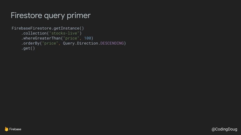 @CodingDoug Firestore query primer FirebaseFire...
