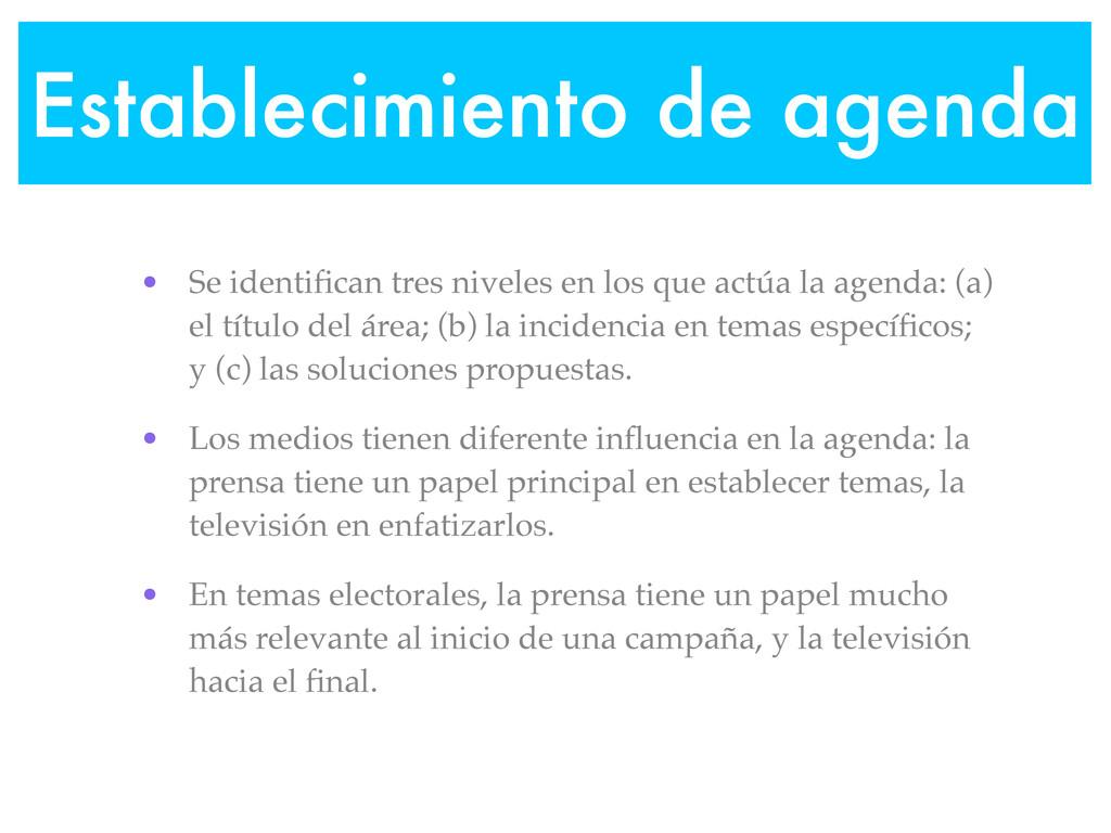 Establecimiento de agenda • Se identifican tres ...