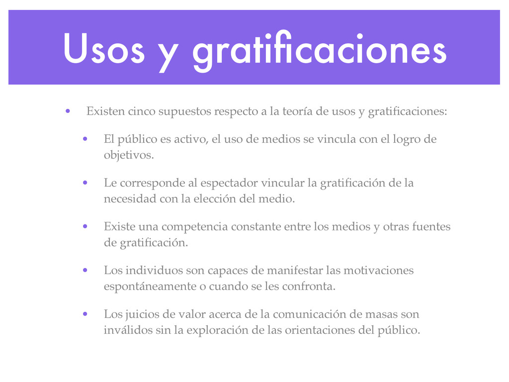 Usos y gratificaciones • Existen cinco supuestos...