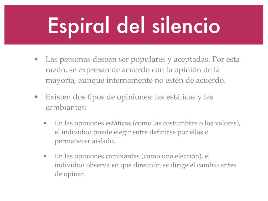 Espiral del silencio • Las personas desean ser ...