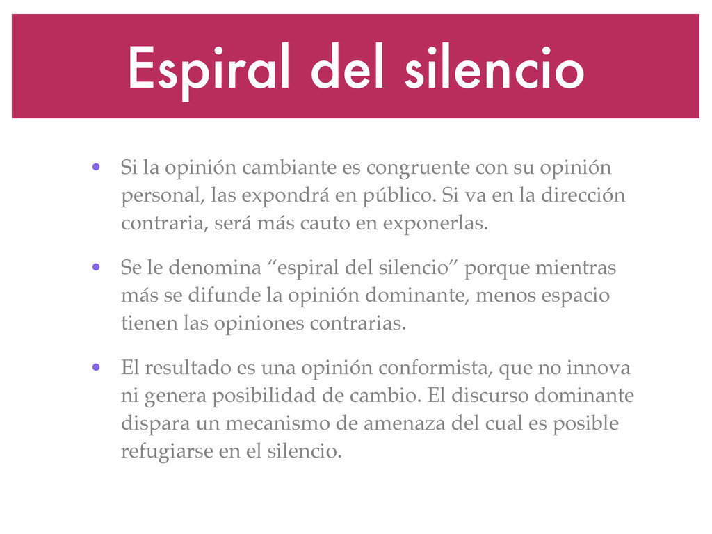 Espiral del silencio • Si la opinión cambiante ...