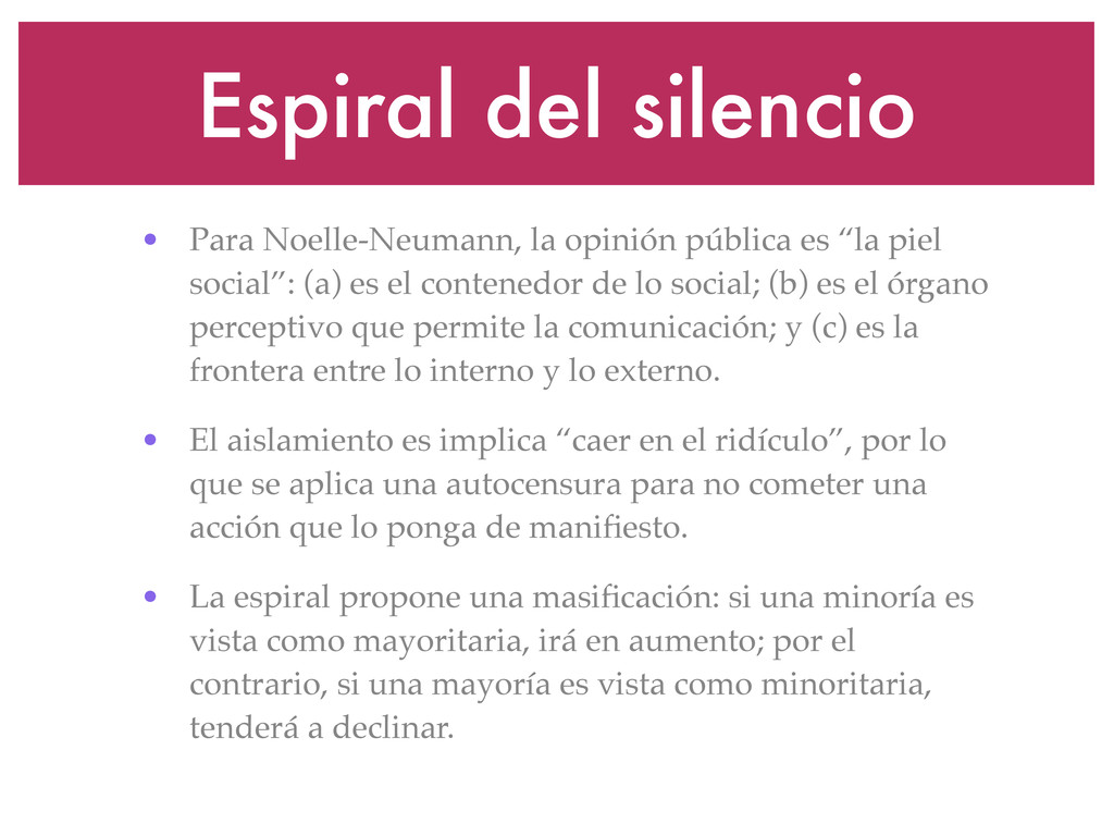 Espiral del silencio • Para Noelle-Neumann, la ...