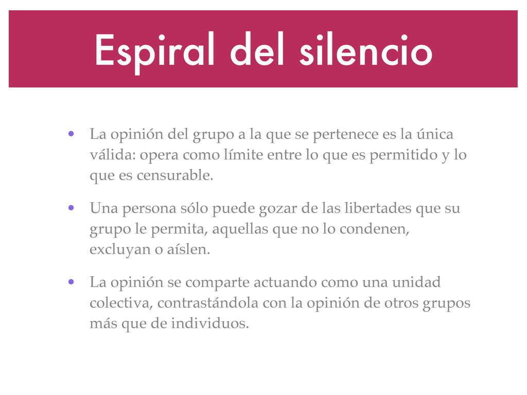 Espiral del silencio • La opinión del grupo a l...