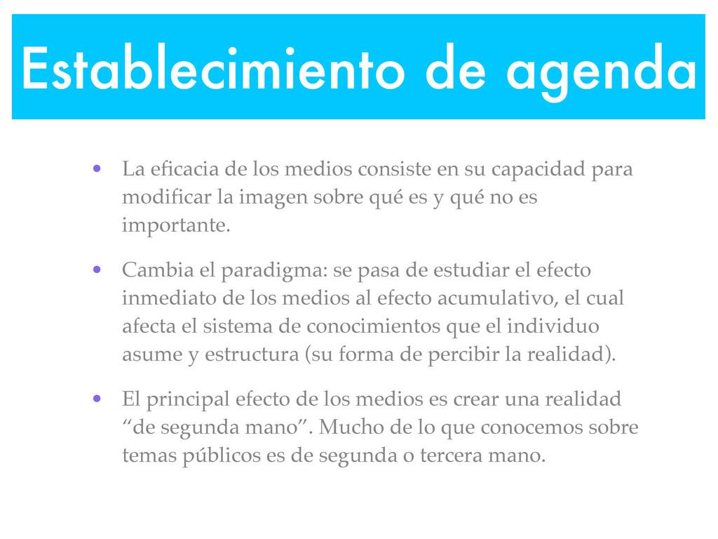 Establecimiento de agenda • La eficacia de los m...