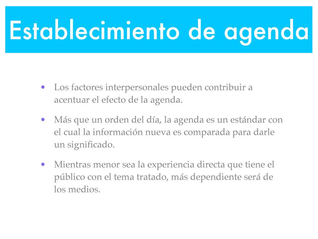 Establecimiento de agenda • Los factores interp...