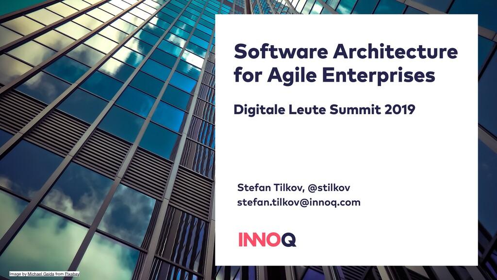 Software Architecture for Agile Enterprises Dig...