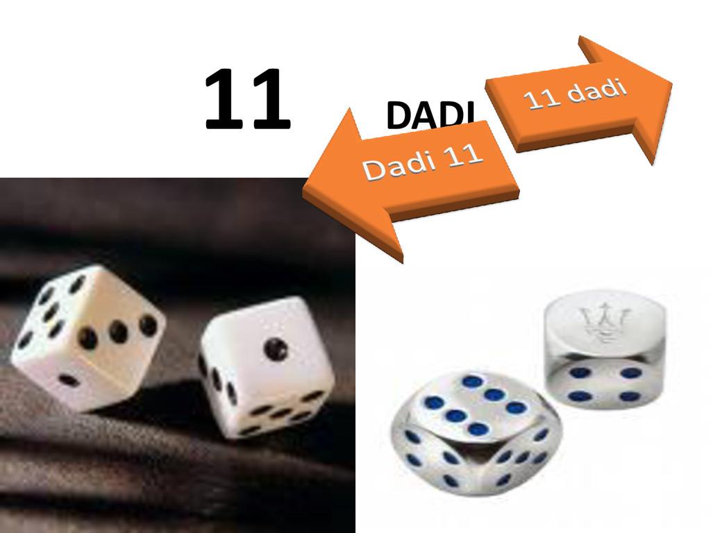 11 DADI