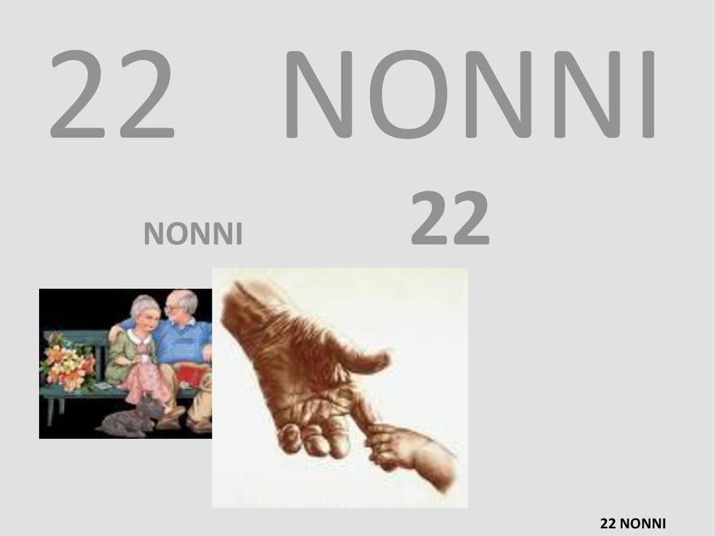 22 NONNI 22 NONNI NONNI 22