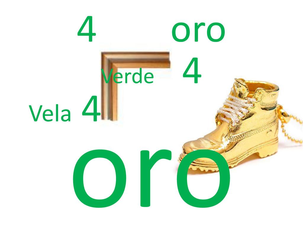 4 oro Verde 4 Vela 4